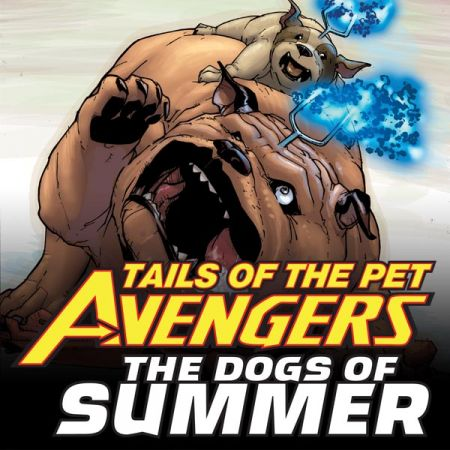 TAILS OF THE PET AVENGERS: THE DOGS OF SUMMER (2010present)