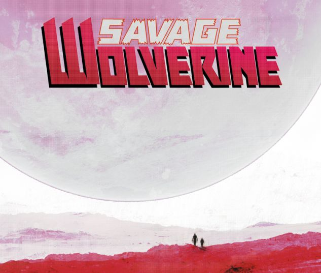 SAVAGE WOLVERINE 9 (NOW, WITH DIGITAL CODE)