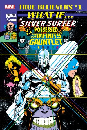 True Believers: What If the Silver Surfer Possessed the Infinity Gauntlet? (2018)
