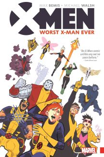 X-Men: Worst X-Man Ever (Trade Paperback)