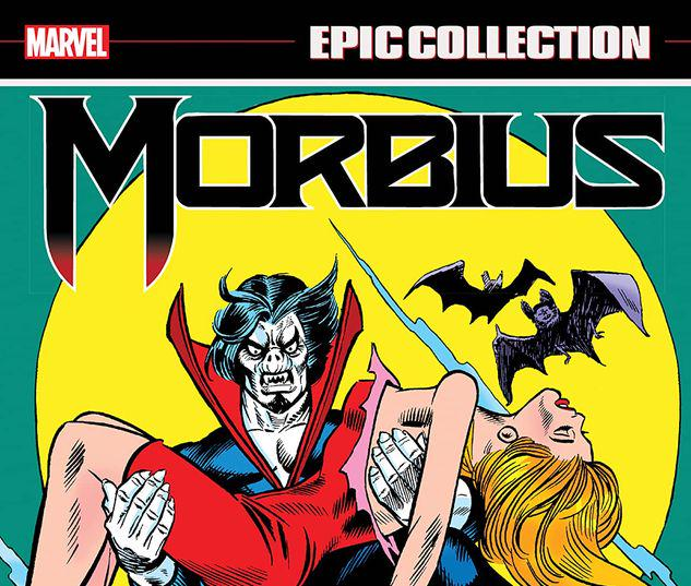 MORBIUS EPIC COLLECTION: THE END OF A LIVING VAMPIRE TPB #1