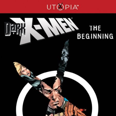 DARK X-MEN: THE BEGINNING #1 (2ND PRINTING VARIANT)