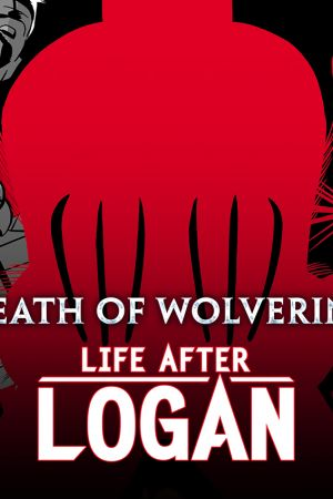 Death of Wolverine: Life After Logan (2014 - Present)