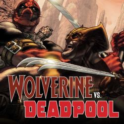 Wolverine Vs. Deadpool (2017)