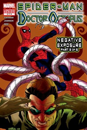 Spider-Man/Doctor Octopus: Negative Exposure #3