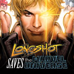 Longshot Saves the Marvel Universe (2013 - Present)