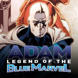 ADAM: LEGEND OF THE BLUE MARVEL (2008-present)