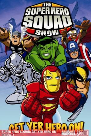 Super Hero Squad: Get Yer Hero on (Digest)