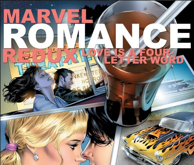 MARVEL_ROMANCE_REDUX_2006_1_LOVE_IS_A_FOUR_LETTER_WORD