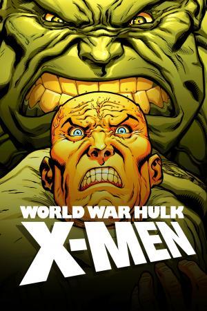 World War Hulk: X-Men (2007)