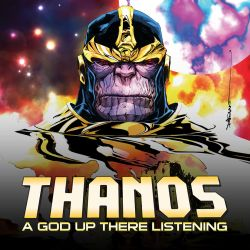 Thanos: A God Up There Listening Infinite Comic