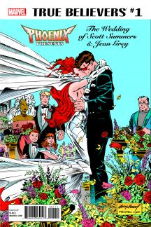 True Believers: Phoenix Presents the Wedding of Scott Summers & Jean Grey (2017) #1