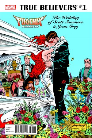 True Believers: Phoenix Presents the Wedding of Scott Summers & Jean Grey #1