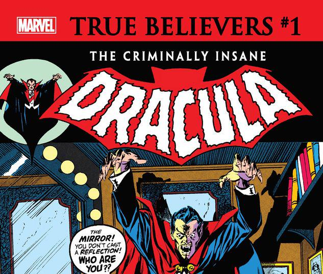 TRUE BELIEVERS: THE CRIMINALLY INSANE - DRACULA 1 #1
