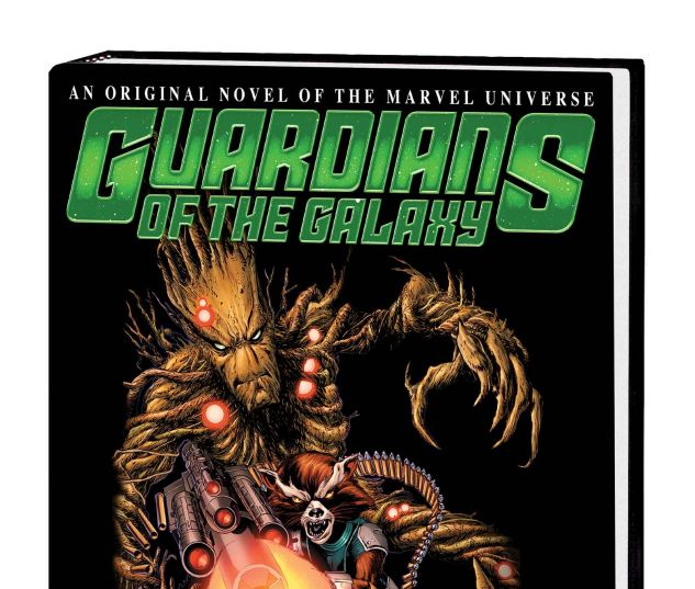 GUARDIANS OF THE GALAXY: ROCKET RACCOON & GROOT - STEAL THE GALAXY! PROSE NOVEL HC