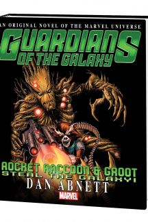 GUARDIANS OF THE GALAXY: ROCKET RACCOON & GROOT - STEAL THE GALAXY! PROSE NOVEL HC (Hardcover)