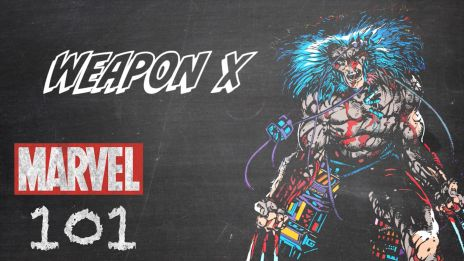 Weapon X – Marvel 101