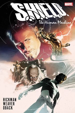S.H.I.E.L.D. By Hickman & Weaver: The Human Machine (Hardcover)