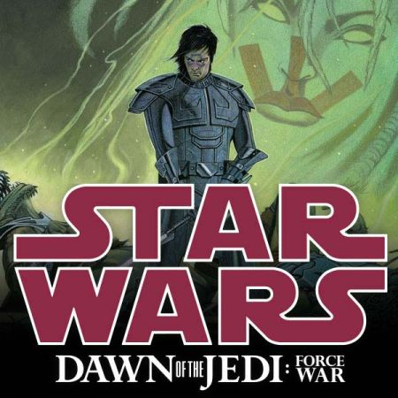 Star Wars: Dawn Of The Jedi - Force War