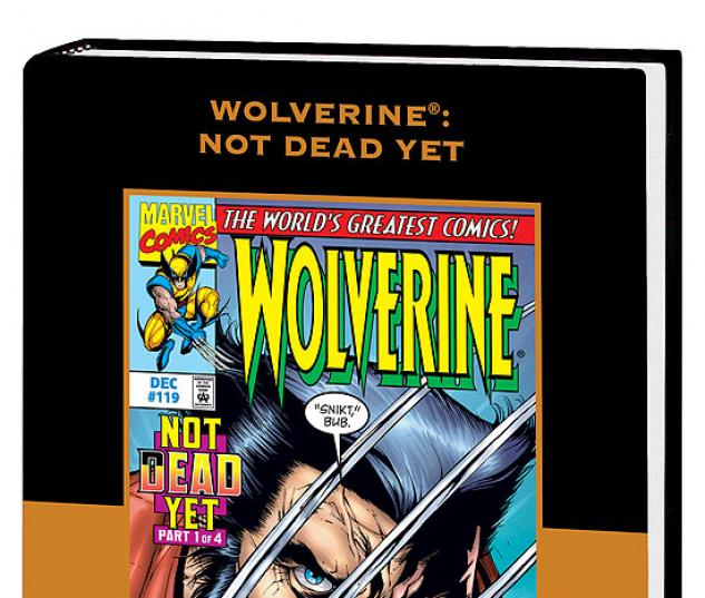 WOLVERINE: NOT DEAD YET PREMIERE HC #1