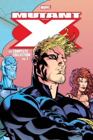 Mutant X: The Complete Collection Vol. 1 (Trade Paperback)