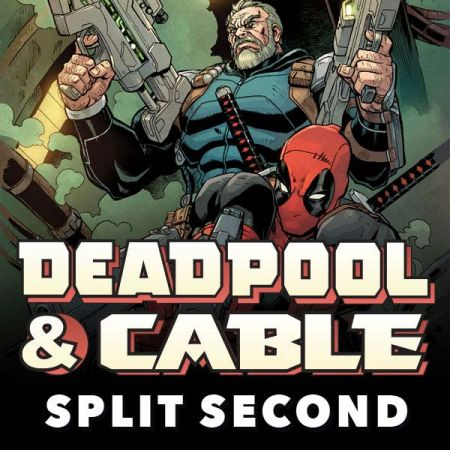 Deadpool & Cable: Split Second (2015 - 2016)
