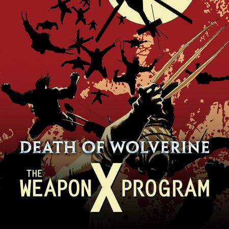 Death of Wolverine: The Weapon X Program (2014)