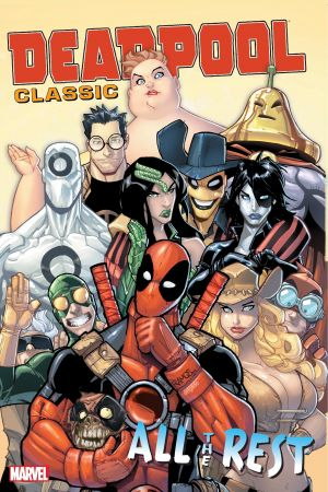 DEADPOOL CLASSIC VOL. 15: ALL THE REST TPB (Trade Paperback)