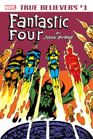 True Believers: Fantastic Four by John Byrne #1