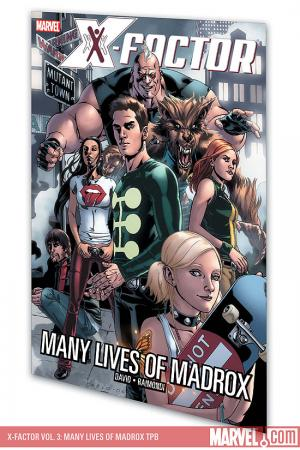 X-Factor Vol. 3: Many Lives of Madrox (2007)