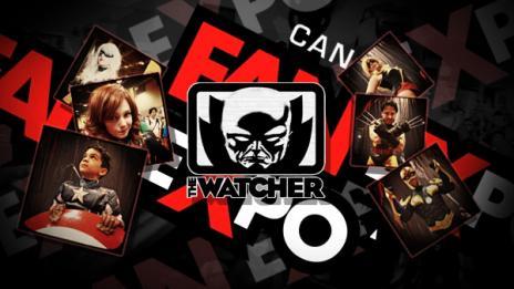 The Watcher - Episode 38: Fan Expo Canada Recap