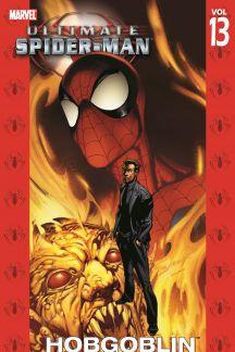Ultimate Spider-Man Vol. 13: Hobgoblin (Trade Paperback)