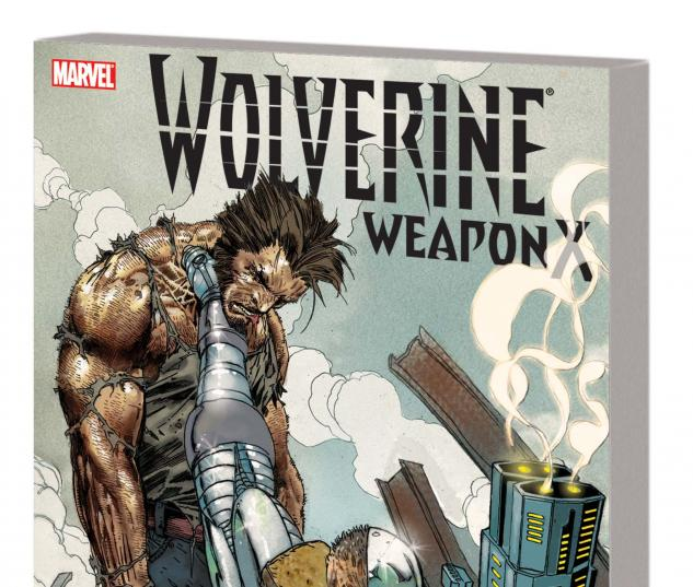 WOLVERINE WEAPON X VOL. 3: TOMORROW DIES TODAY TPB