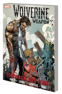Wolverine Weapon X Vol. 3: Tomorrow Dies Today (Trade Paperback)