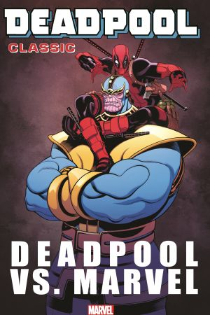 Deadpool Classic Vol. 18: Deadpool Vs. Marvel (Trade Paperback)