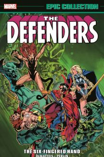 Defenders Epic Collection: The Six-Fingered Hand Saga (Trade Paperback)