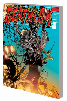 Deathlok: Rage Against the Machine (Trade Paperback)