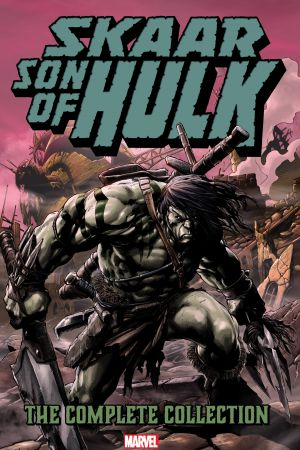 Skaar: Son Of Hulk - The Complete Collection (Trade Paperback)