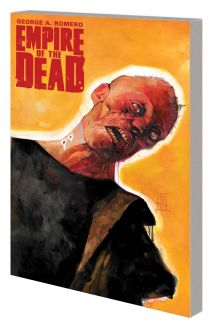George Romero's Empire of the Dead: Act One (Trade Paperback)