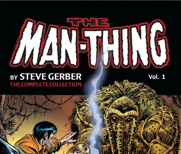 cover from Man-Thing by Steve Gerber: The Complete Collection (2015)