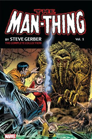 Man-Thing by Steve Gerber: The Complete Collection (Trade Paperback)