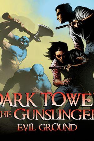 Dark Tower: The Gunslinger - Evil Ground (2013)