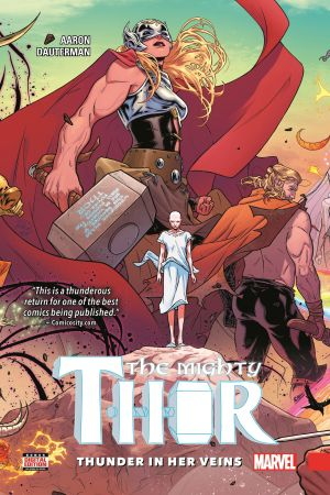 MIGHTY THOR VOL. 1: THUNDER IN HER VEINS (Trade Paperback)