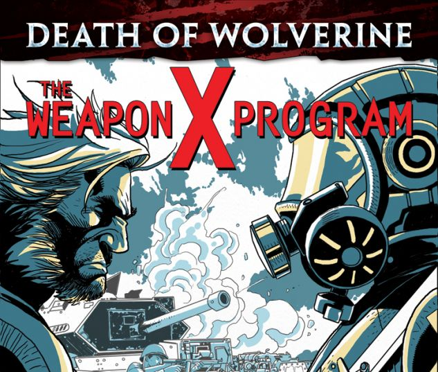 DEATH OF WOLVERINE: THE WEAPON X PROGRAM 2 (WITH DIGITAL CODE)
