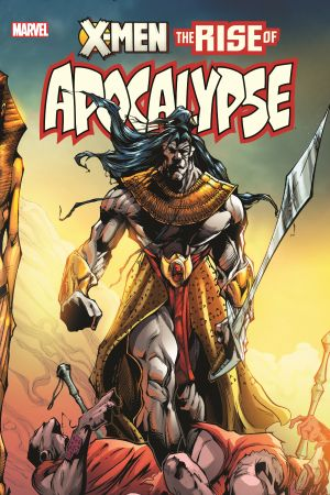 X-MEN: THE RISE OF APOCALYPSE (Trade Paperback)