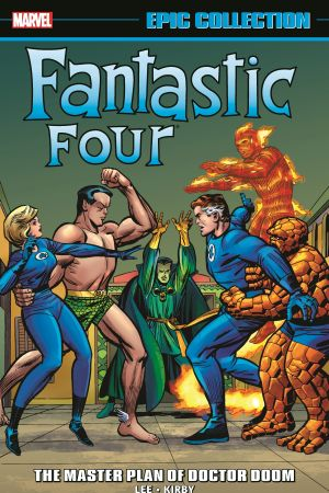 Fantastic Four Epic Collection: The Master Plan Of Doctor Doom (Trade Paperback)