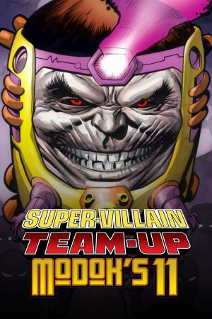 Super-Villain Team-Up/Modok's 11 (2007 - 2008)