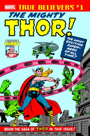 True Believers: Kirby 100th - Introducing...The Mighty Thor! #1