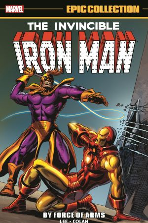 Iron Man Epic Collection: By Force of Arms (Trade Paperback)