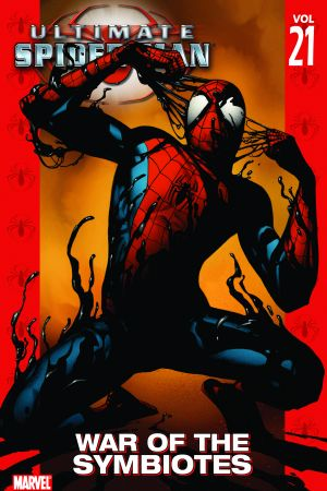 Ultimate Spider-Man Vol. 21: War of the Symbiotes (Trade Paperback)
